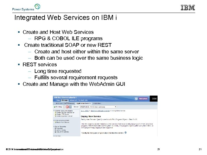 Integrated Web Services on IBM i § Create and Host Web Services – RPG
