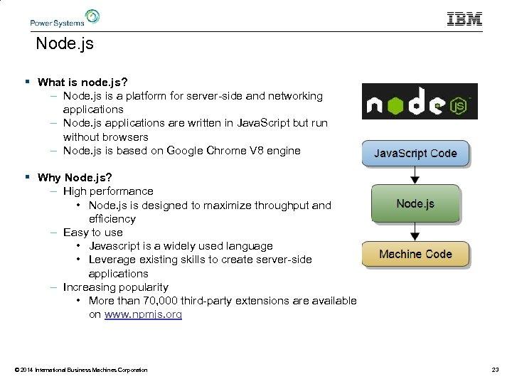 Node. js § What is node. js? – Node. js is a platform for