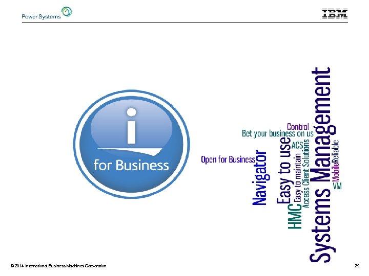 © 2014 International Business Machines Corporation 29
