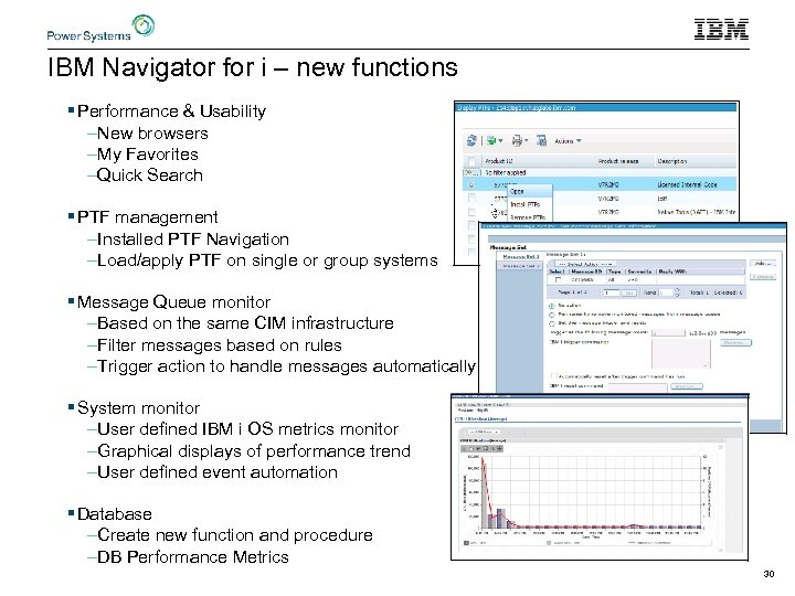 IBM Navigator for i – new functions § Performance & Usability –New browsers –My