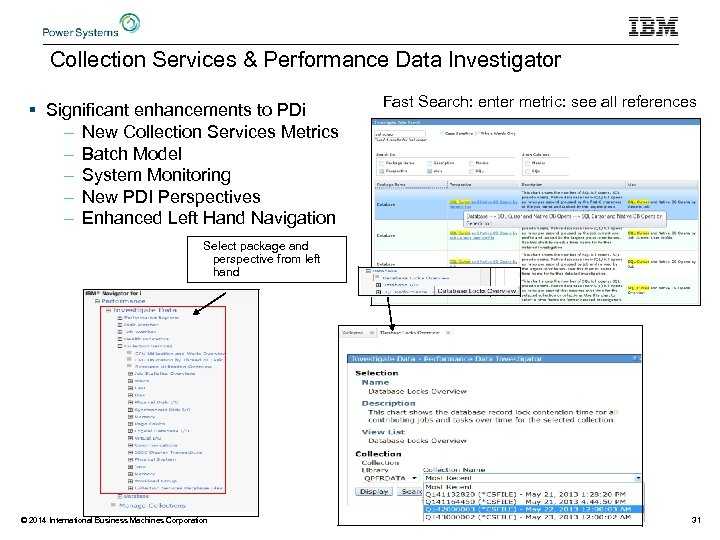 Collection Services & Performance Data Investigator § Significant enhancements to PDi – New Collection