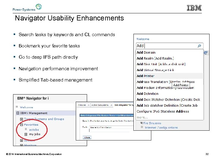 Navigator Usability Enhancements § Search tasks by keywords and CL commands § Bookmark your