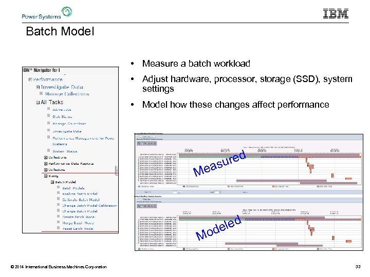 Batch Model • Measure a batch workload • Adjust hardware, processor, storage (SSD), system