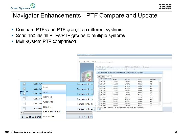 Navigator Enhancements - PTF Compare and Update § Compare PTFs and PTF groups on