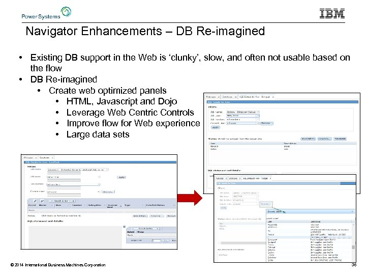 Navigator Enhancements – DB Re-imagined • Existing DB support in the Web is 'clunky',