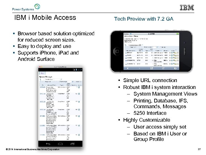 IBM i Mobile Access Tech Preview with 7. 2 GA § Browser based solution