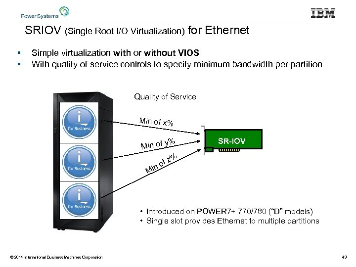 SRIOV (Single Root I/O Virtualization) for Ethernet § § Simple virtualization with or without