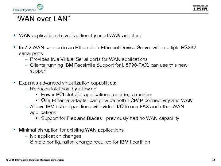 """""""WAN over LAN"""" § WAN applications have traditionally used WAN adapters § In 7."""
