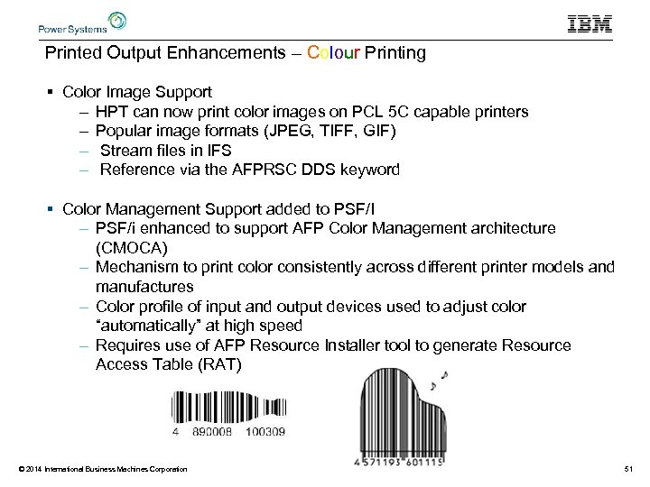 Printed Output Enhancements – Colour Printing § Color Image Support – HPT can now