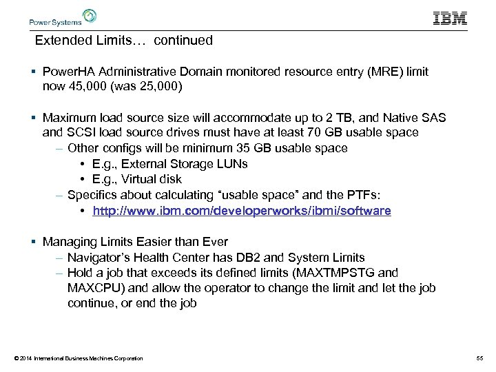 Extended Limits… continued § Power. HA Administrative Domain monitored resource entry (MRE) limit now
