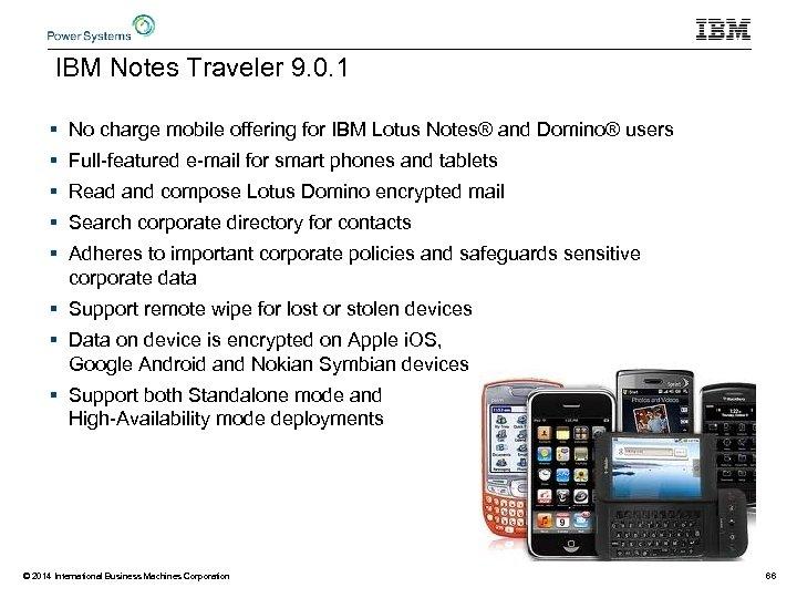 IBM Notes Traveler 9. 0. 1 § No charge mobile offering for IBM Lotus