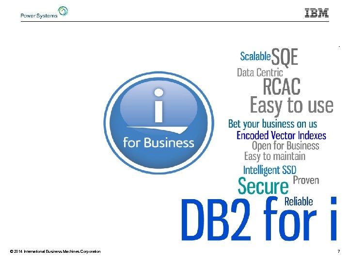 © 2014 International Business Machines Corporation 7
