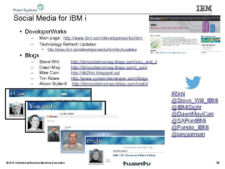 Social Media for IBM i § Developer. Works – – Main page: http: //www.