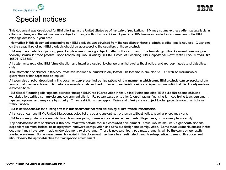 Special notices This document was developed for IBM offerings in the United States as