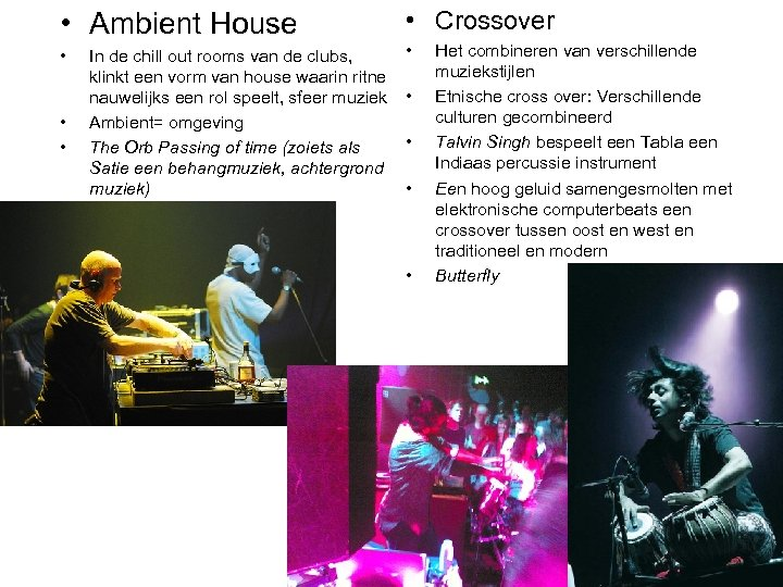 • Ambient House • Crossover • • In de chill out rooms van