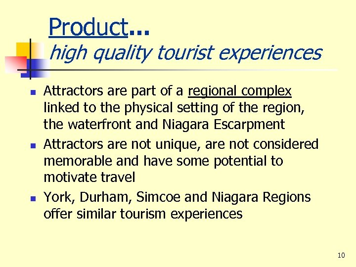 Product. . . high quality tourist experiences n n n Attractors are part of
