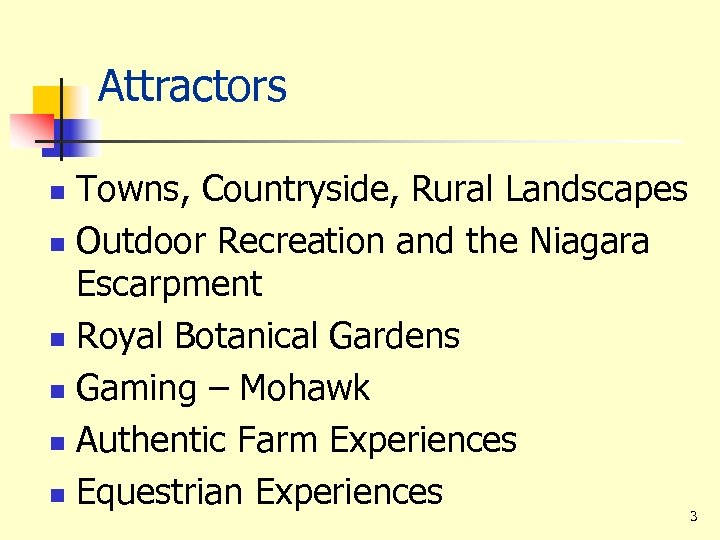 Attractors Towns, Countryside, Rural Landscapes n Outdoor Recreation and the Niagara Escarpment n Royal