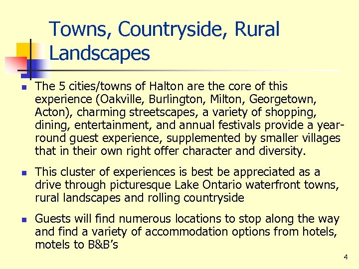 Towns, Countryside, Rural Landscapes n n n The 5 cities/towns of Halton are the