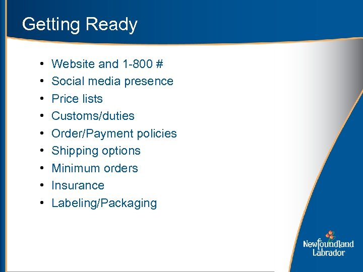 Getting Ready • • • Website and 1 -800 # Social media presence Price