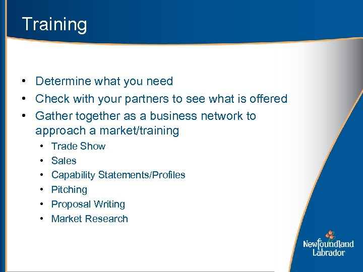 Training • Determine what you need • Check with your partners to see what