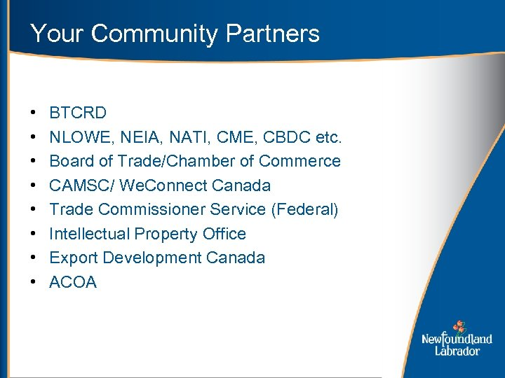 Your Community Partners • • BTCRD NLOWE, NEIA, NATI, CME, CBDC etc. Board of
