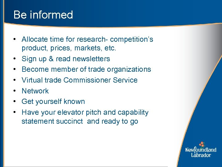 Be informed • Allocate time for research- competition's product, prices, markets, etc. • Sign