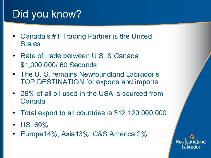 Did you know? • Canada's #1 Trading Partner is the United States • Rate