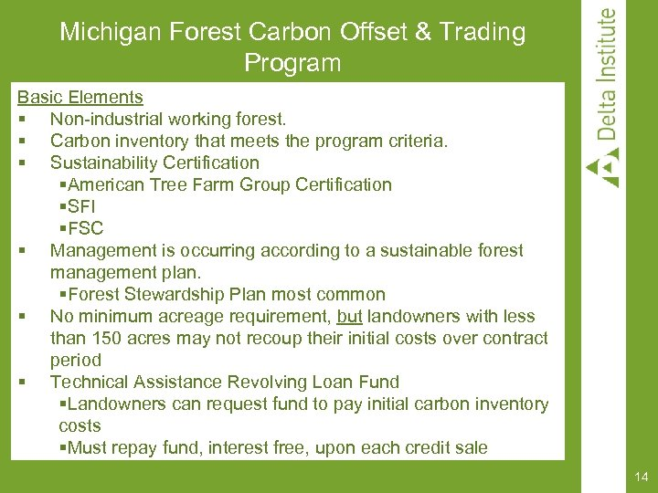 Michigan Forest Carbon Offset & Trading Program Basic Elements § Non-industrial working forest. §