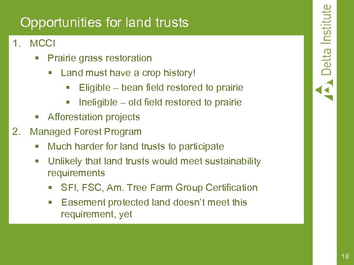 Opportunities for land trusts 1. MCCI § Prairie grass restoration § Land must have