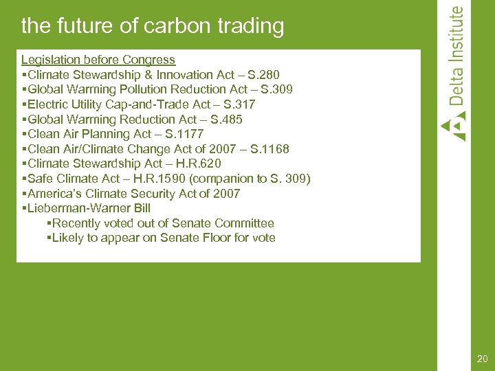 the future of carbon trading Legislation before Congress §Climate Stewardship & Innovation Act –