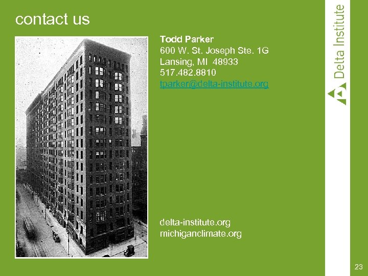 contact us Todd Parker 600 W. St. Joseph Ste. 1 G Lansing, MI 48933