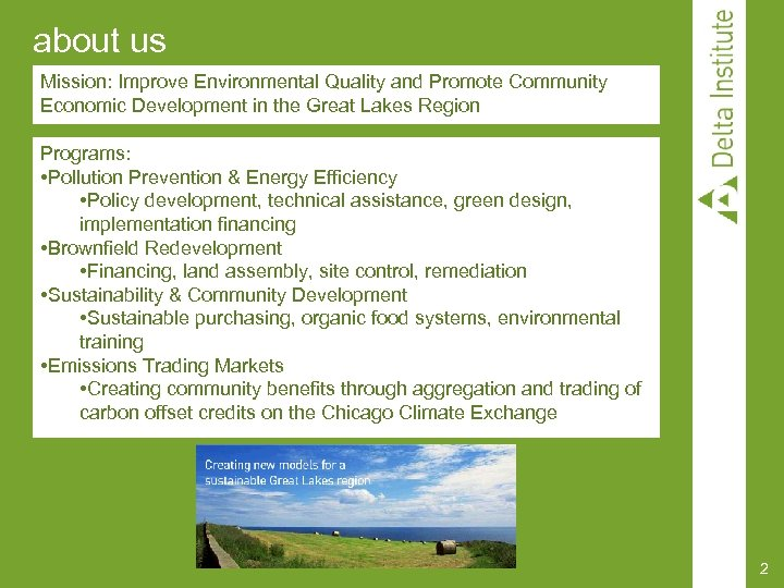 about us Mission: Improve Environmental Quality and Promote Community Economic Development in the Great