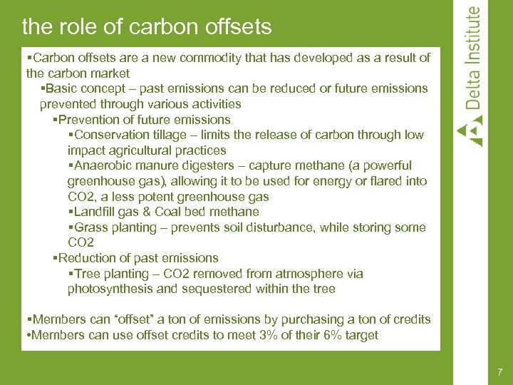 the role of carbon offsets §Carbon offsets are a new commodity that has developed