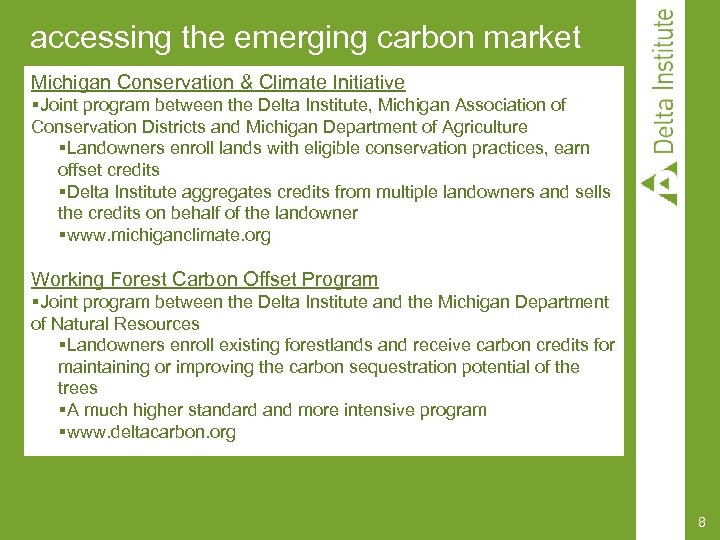 accessing the emerging carbon market Michigan Conservation & Climate Initiative §Joint program between the