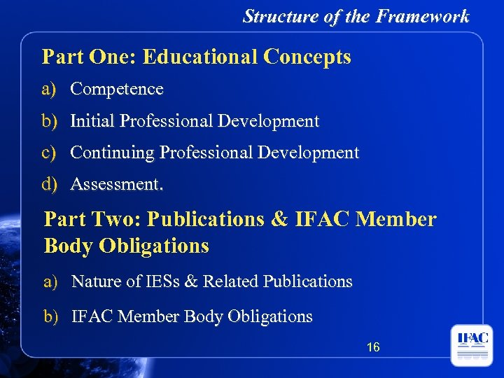 Structure of the Framework Part One: Educational Concepts a) Competence b) Initial Professional Development