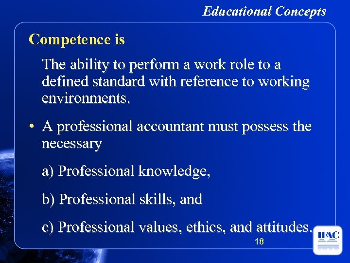 Educational Concepts Competence is The ability to perform a work role to a defined