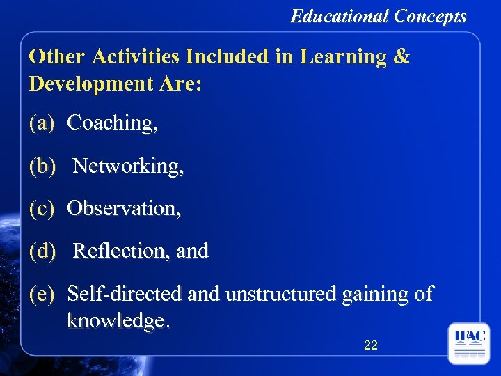 Educational Concepts Other Activities Included in Learning & Development Are: (a) Coaching, (b) Networking,