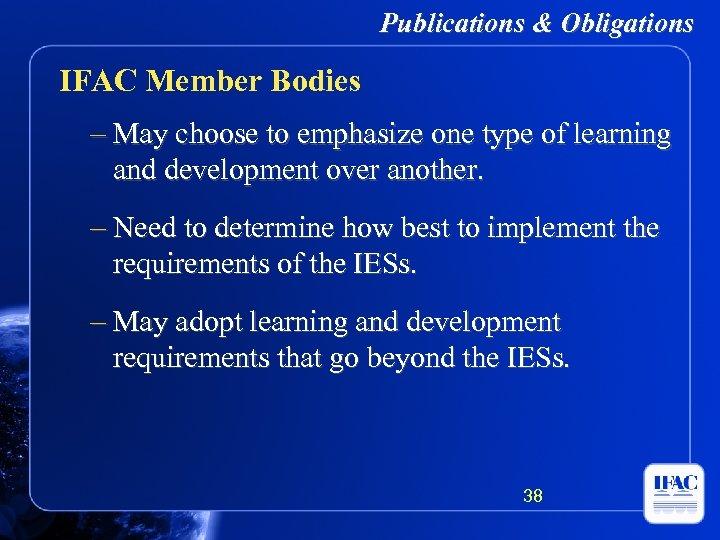 Publications & Obligations IFAC Member Bodies – May choose to emphasize one type of