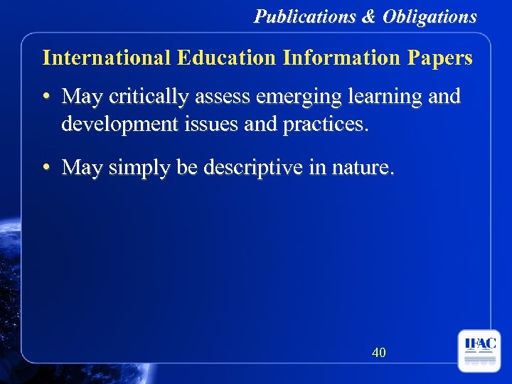 Publications & Obligations International Education Information Papers • May critically assess emerging learning and
