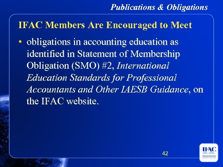 Publications & Obligations IFAC Members Are Encouraged to Meet • obligations in accounting education