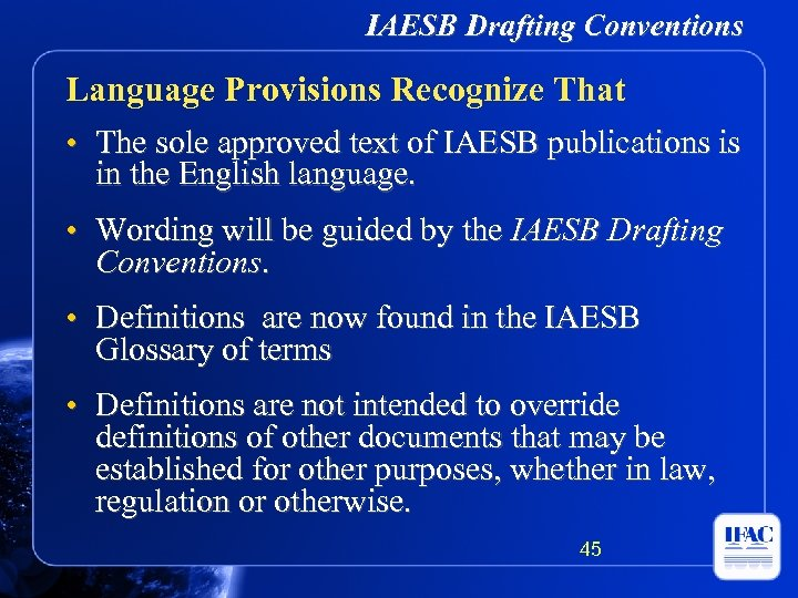 IAESB Drafting Conventions Language Provisions Recognize That • The sole approved text of IAESB