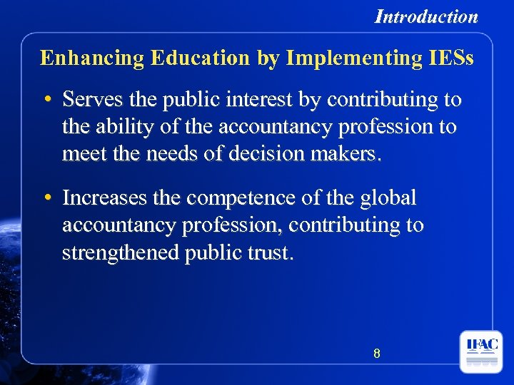 Introduction Enhancing Education by Implementing IESs • Serves the public interest by contributing to