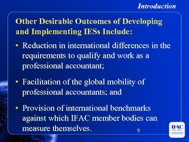 Introduction Other Desirable Outcomes of Developing and Implementing IESs Include: • Reduction in international
