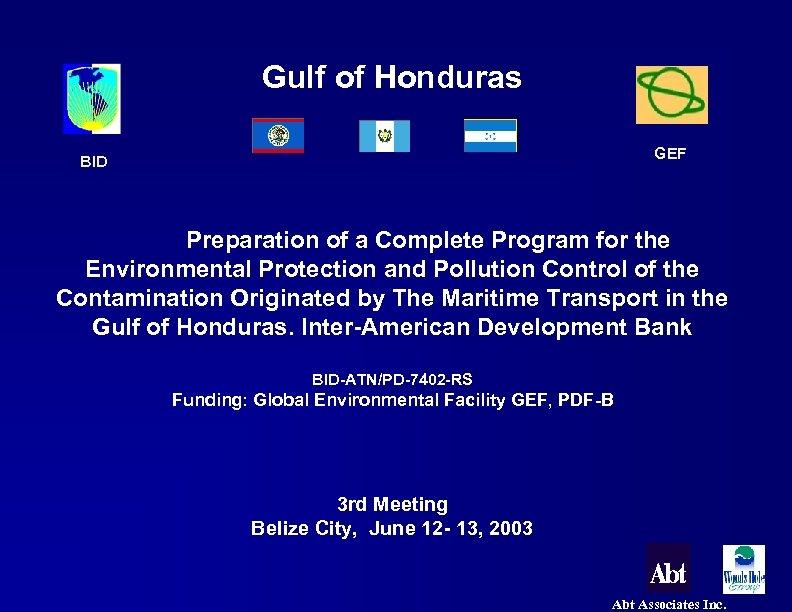Gulf of Honduras BID GEF Preparation of a Complete Program for the Environmental Protection