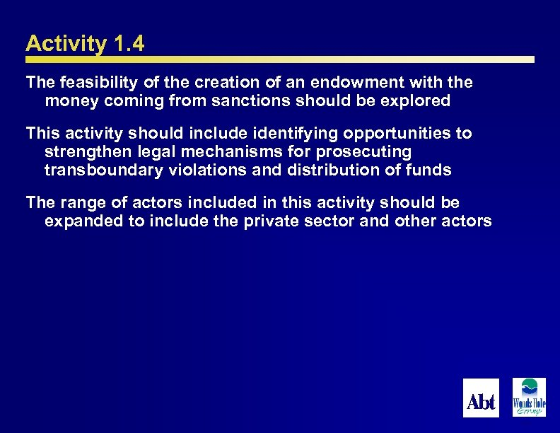 Activity 1. 4 The feasibility of the creation of an endowment with the money