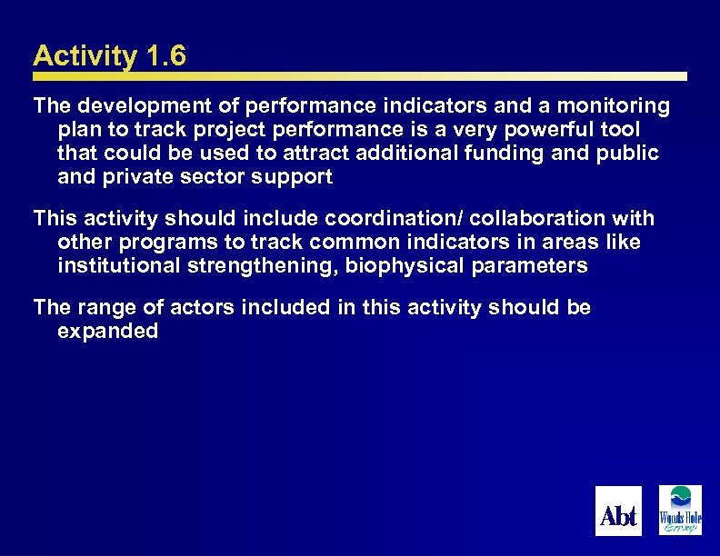 Activity 1. 6 The development of performance indicators and a monitoring plan to track