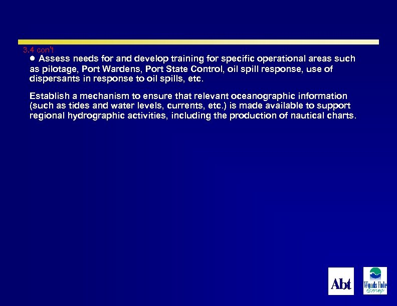 3. 4 con't Assess needs for and develop training for specific operational areas such