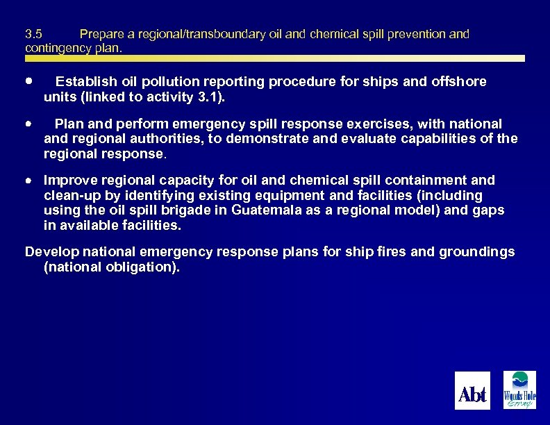 3. 5 Prepare a regional/transboundary oil and chemical spill prevention and contingency plan. Establish