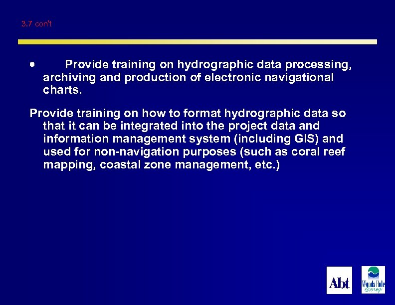 3. 7 con't Provide training on hydrographic data processing, archiving and production of electronic