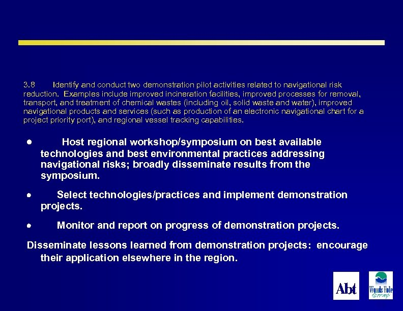 3. 8 Identify and conduct two demonstration pilot activities related to navigational risk reduction.